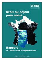 Droit au séjour pour soins : rapport de l'observatoire étrangers malades - application/x-pdf