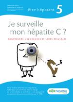 Je surveille mon hépatite C ? : comprendre mes examens et leurs résultats - application/x-pdf