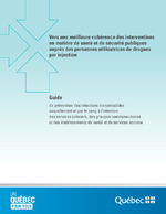 Vers une meilleure cohérence des interventions en matière de santé et de sécurité publiques auprès des personnes utilisatrices de drogues par injection  - application/x-pdf