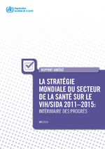 La stratégie mondiale du secteur de la santé sur le VIH/sida 2011-2015 : intérimaire des progrès - application/x-pdf