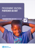Programme VIH/sida : parvenir au but, plan opérationnel 2014-2015 - application/x-pdf