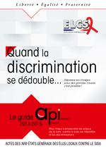 Actes des XVIIIe Etats généraux des Elus Locaux Contre le Sida ; quand la discrimination se dédouble... : le guide api 2014-2015 - application/x-pdf