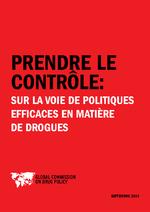 Prendre le contrôle : sur la voie de politiques efficaces en matière de drogues - application/x-pdf