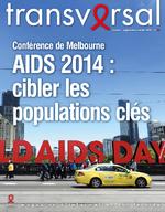 Transversal n° 74 Conférence de Melbourne AIDS 2014 : cibler les populations clés - application/x-pdf