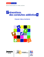 Prévention des conduites addictives : Guide d'intervention en milieu scolaire : Dossier documentaire - application/pdf