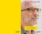 Vivre et vieillir avec le VIH en 2009, quel impact : aspects médicaux, financiers, sociaux et affectifs - application/pdf