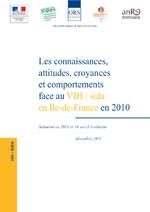 Les connaissances, attitudes, croyances et comportements face au VIH/sida en Ile-de-France en 2010 : situation en 2010 et 18 ans d'évolution - application/pdf