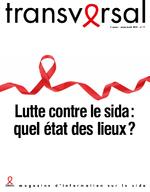 Transversal n° 77 Lutte contre le sida : quel état des lieux - application/pdf