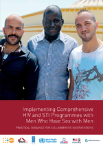 Implementing comprehensive HIV and STI programmes with men who have sex with men : practical guidance for collaborative interventions - application/pdf
