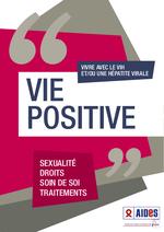 Vie positive : vivre avec le VIH et/ou une hépatite virale - application/pdf