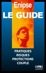 Enipse le guide : pratiques, risques, protections, couple - application/pdf