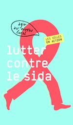 Lutter-contre-sida-agir-niveau-local-villes-action - application/pdf