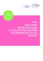 Avis d'experts relatif à l'évolution du discours en matière de consommation d'alcool en France - application/pdf